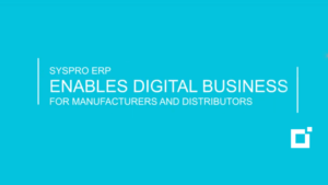 SYSPRO-ERP-software-system-video-thumbnail-syspro-erp-enables-digital-business